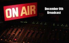 December 8th Broadcast